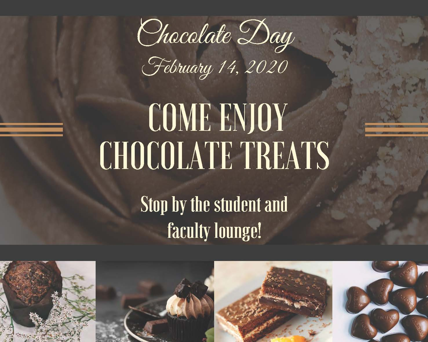 Chocolate Day February 14, 2020. COME ENJOY CHOCOLATE TREATS! Stop by the student and faculty lounge!