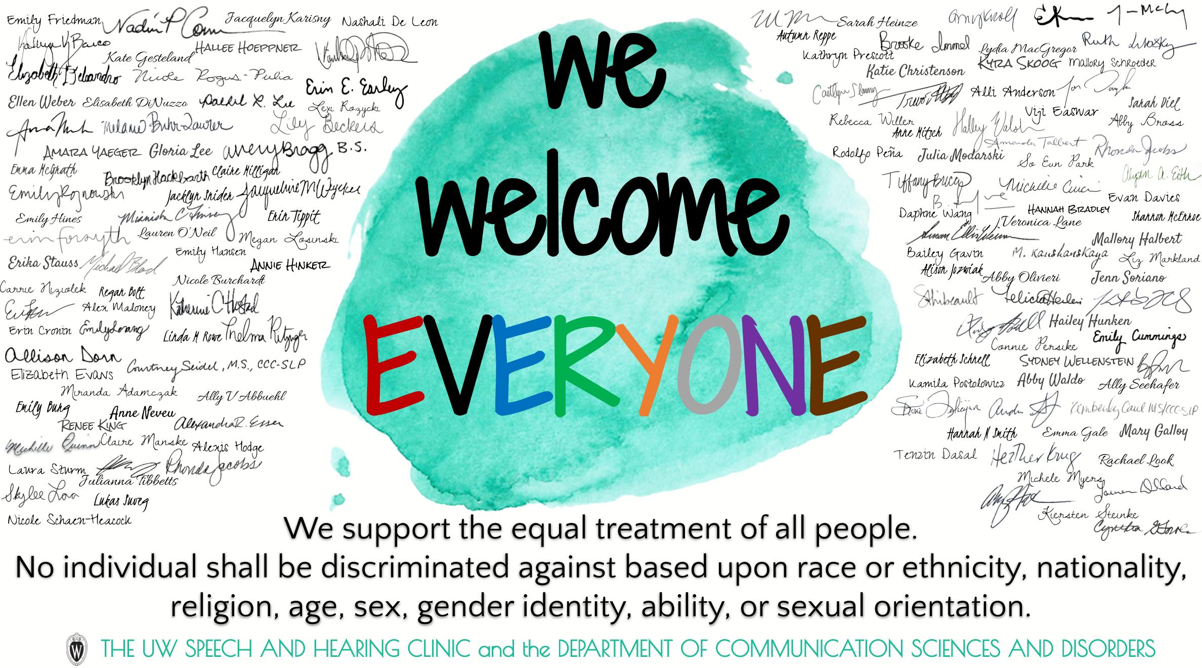 We Welcome Everyone - We support the equal treatment of all people. No individual shall be discriminated against based upon race or ethnicity, nationality, religion, age, sex, gender identity, ability, or sexual orientation.